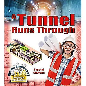 A Tunnel Runs Through (Be an Engineer! Designing to Solve Problems)