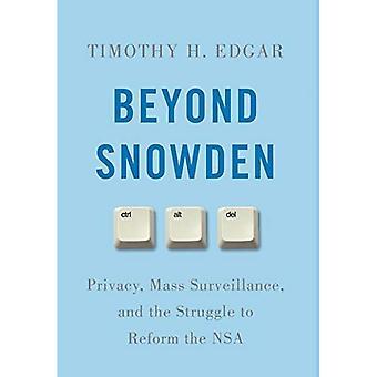 Beyond Snowden: Privacy, massale Surveillance, en de strijd voor de hervorming van de NSA