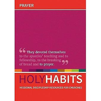 Holy Habits: Prayer: Missional discipleship resources for churches (Holy Habits)
