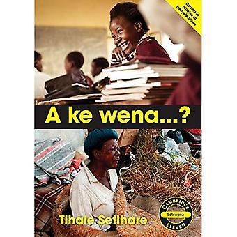 Cambridge Eleven Readers: A� ke wena...? (Setswana)