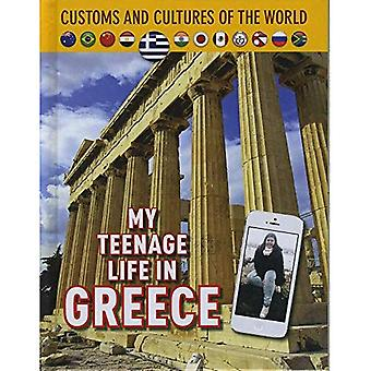My Teenage Life in Greece (Custom and Cultures of the World)