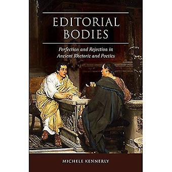 Editorial Bodies: Perfection� and Rejection in Ancient Rhetoric and Poetics
