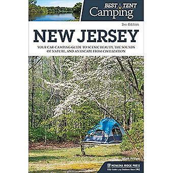 Best Tent Camping: New Jersey: Your Car-Camping Guide to Scenic Beauty, the Sounds of Nature, and an Escape from Civilization� (Best Tent Camping)