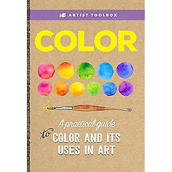 Artist Toolbox: Color: A practical guide to color and its uses in art (Artist Toolbox)