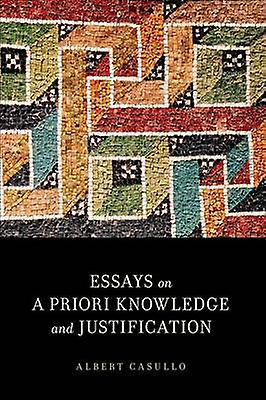 Essays on a Priori Knowledge and Justification by Casullo & Albert
