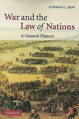 War and the Law of Nations A General History by Neff & Stephen C.
