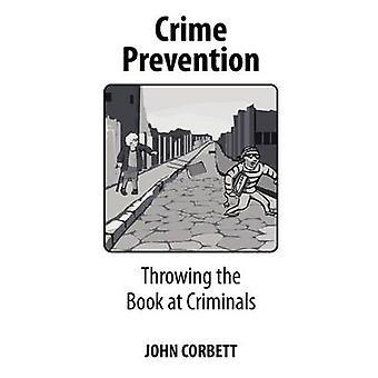 PREVENTIE van de criminaliteit door Corbett & John