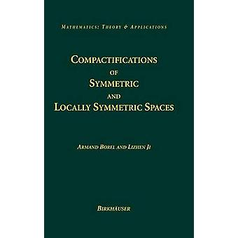 Compactifications of Symmetric and Locally Symmetric Spaces by Borel & Armand