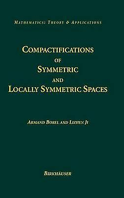 Compactifications of Symmetric and Locally Symmetric Spaces by Borel & Arhommed