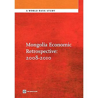 Mongolia Economic Retrospective 20082010 by World Bank Group