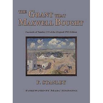 The Grant That Maxwell Bought by Stanley & F.