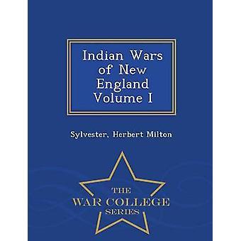 Guerre indiane del New England Volume I serie War College di Milton & Sylvester & Herbert