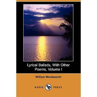 Lyrical Ballads with Other Poems Volume I Dodo Press by Wordsworth & William
