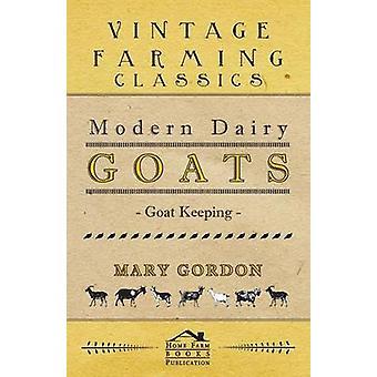 Chèvre de chèvres laitières moderne gardant par Gordon & Mary