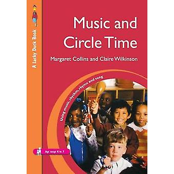 Music and Circle Time Using Music Rhythm Rhyme and Song by Collins & Margaret