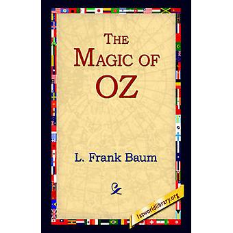 The Magic of Oz by Baum & L. Frank