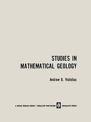 Studies in Mathematical Geology by Vistelius & Andrew B.
