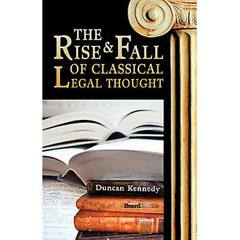 The Rise and Fall of Classical Legal Thought by Kennedy & Duncan