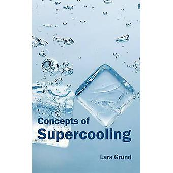Concepts of Supercooling by Grund & Lars