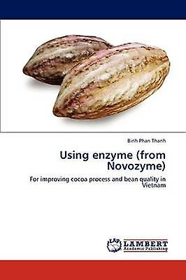 Using Enzyme from Novozyme by Phan Thanh Binh