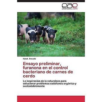Ensayo Entwicklu Furanona En El Control Bacteriano de Carnes de Cerdo von Arevalo Natali