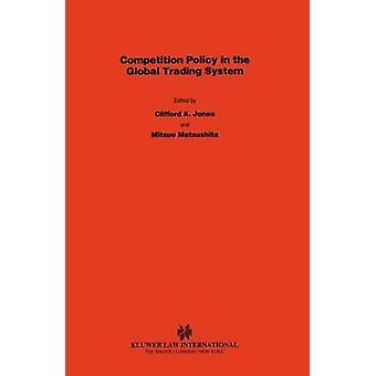 Política de competencia en el sistema de Comercio Global por Mitsuo matsushita