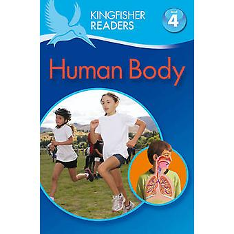 Kingfisher Readers - Human Body (Level 4 - Reading Alone) by Anita Gane