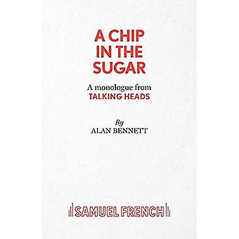 A Chip in the Sugar - A monologue from Talking Heads