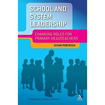 School and System Leadership by Susan Robinson