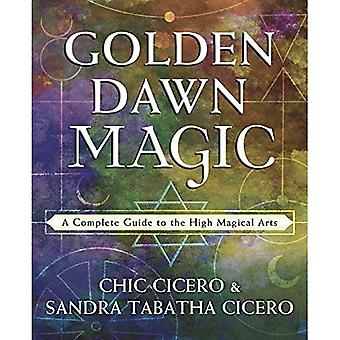 Golden Dawn Magic: A Complete Guide to the High� Magical Arts