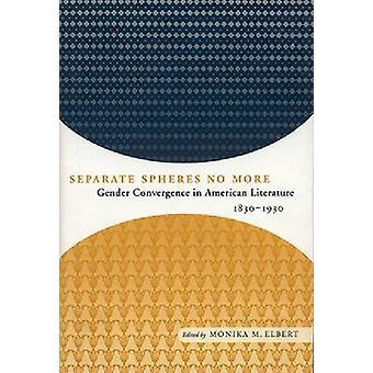 Separata sfärer ingen mer - kön konvergens i amerikansk litteratur-