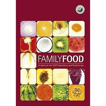 Family Food - a Report on the 2007 Expenditure and Food Survey by Nat