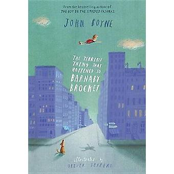 The Terrible Thing That Happened to Barnaby Brocket by John Boyne - O