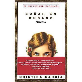 Sonar En Cubano by Garcia - 9780345391391 Book