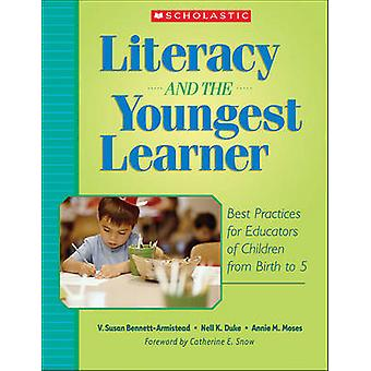 Literacy and the Youngest Learner - Best Practices for Educators of Ch