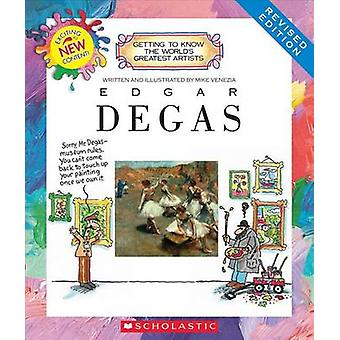 Edgar Degas (Revised Edition) by Mike Venezia - 9780531220870 Book