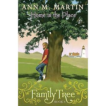 Family Tree Book 4 - Home Is the Place by Ann M Martin - 9780545359450