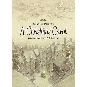 A Christmas Carol by Charles Dickens - P J Lynch - 9780763631208 Book