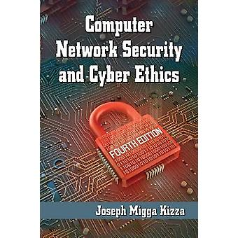 Computer Network Security and Cyber Ethics (4th Revised edition) by J