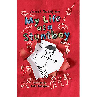 My Life as a Stuntboy by Janet Tashjian - Jake Tashjian - 97808050890