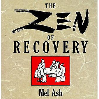 Zen of Recovery by Mel Ash - 9780874777062 Book