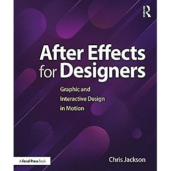 After Effects for Designers - Graphic and Interactive Design in Motion
