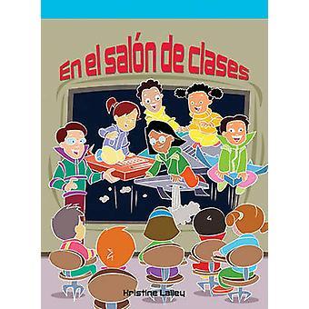 El Saln de Clases by Kristine Lalley - 9781404266162 Book