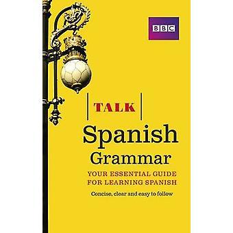 Talk Spanish Grammar by Susan Dunnett - 9781406679205 Book
