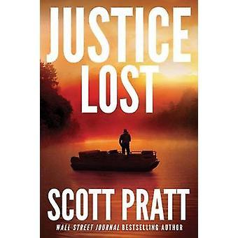 Justice Lost by Scott Pratt - 9781542049689 Book