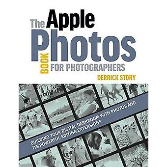 The Apple Photos Book for Photographers by Derrick Story - 9781681981