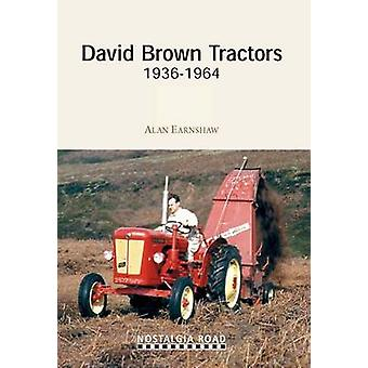 David Brown Tractors 1936-1964 by Alan Earnshaw - 9781908347084 Book