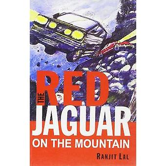 Red Jaguar - On the Mountain by Ranjit Lal - 9788183280471 Book