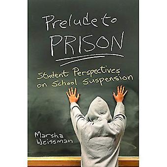 Prélude à la Prison: étudiant Perspectives sur la Suspension de l'école (Syracuse études sur la paix et résolution des conflits)