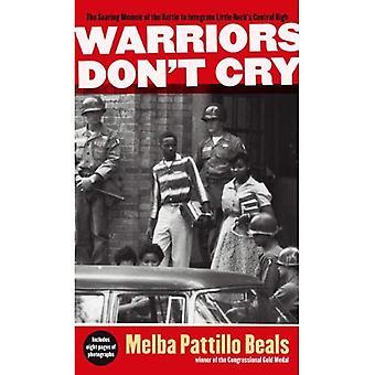 Krigere ikke græde: En sviende erindringsbog af kampen for at integrere Little Rock Central høj
